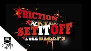 Friction & K-Tee - Set It Off