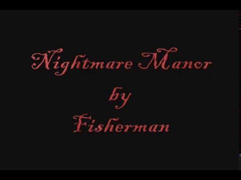 Nightmare Manor by Fisherman