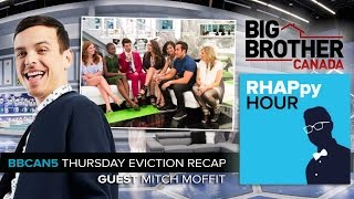 RHAPpy Hour | Big Brother Canada 5 Eviction Recap | Mitch Moffit