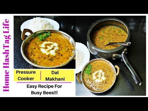 Easy Recipes For Working Women! Pressure Cooker Dal Makhani Recipe