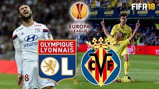 FIFA 18 | Lyon vs Villarreal | UEFA Europa League 2017-18 Highlights & Goals | Parc Olympique Lyon