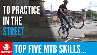 Top 5 Skills To Practice In The Street | Essential Mountain Bike Skills