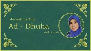 Surat Ad - Dhuha vokal Hj. Wafiq Azizah - Murattal Juz Amma [NEW]