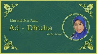 Video Surat Ad - Dhuha vokal Hj. Wafiq Azizah - Murattal Juz Amma [NEW] download MP3, 3GP, MP4, WEBM, AVI, FLV Juni 2018