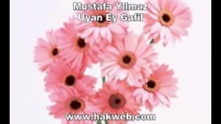 Mustafa Yılmaz - Uyan Ey Gafil - www.onlineilahiler.net