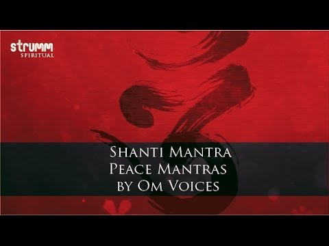 Shanti Mantra- Peace Mantras by Om Voices