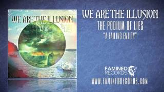 Watch We Are The Illusion A Failing Entity video