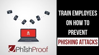 Train Employees to Spot Phishing Attacks with PhishProof