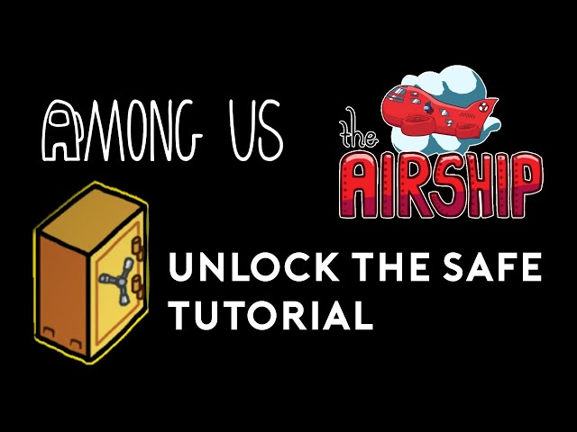 How to Unlock the Safe in Among Us - Airship Map - Cargo Room