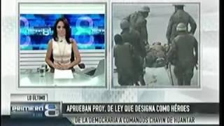 APRUEBAN DECLARAR HÉROES A COMANDOS CHAVÍN DE HUÁNTAR: TV-8 17ABR17