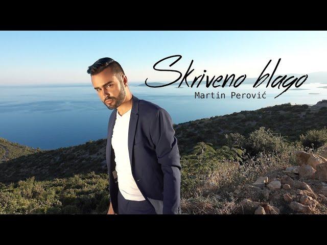 MARTIN PEROVIC? - SKRIVENO BLAGO (Official HD Video 2016)