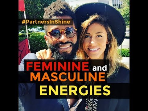 #PartnersInShine Feminine and Masculine Energies