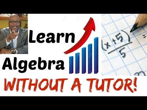 Math Help:  Algebra help without a Tutor!