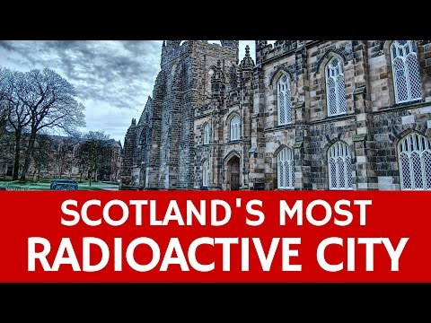 Most Radioactive City (Aberdeen or the Granite City) – Facts about Scotland