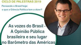 A opinião pública brasileira e seu lugar no Barômetro das Américas (Noam Lupu e convidados)