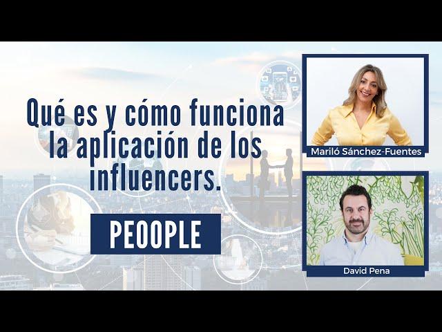 Qué es y cómo funciona la aplicación de los influencers Peoople.