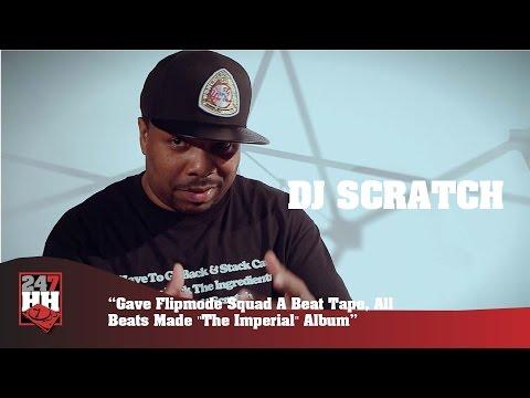 DJ Scratch- Gave Flipmode Squad A Beat Tape, All Beats Made