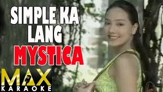 Video Mystica - Simple Ka Lang (Karaoke Version) download MP3, 3GP, MP4, WEBM, AVI, FLV Januari 2018
