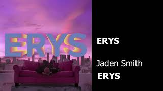 Jaden Smith - ERYS (CLEAN) BEST ON YOUTUBE
