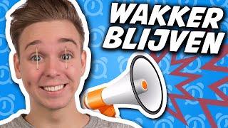 10 MANIEREN OM WAKKER TE BLIJVEN!