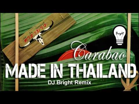 Carabao - Made in Thailand (DJ Bright remix)