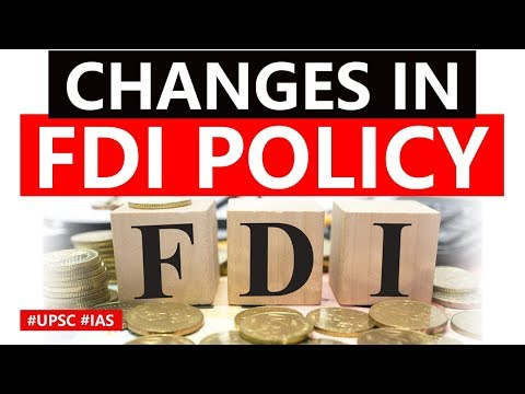 Changes In FDI Policy, Difference In FDI And FPI, Automatic Route Vs Approval Route Explained #UPSC