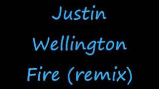Justin Wellington - Fire (remix)