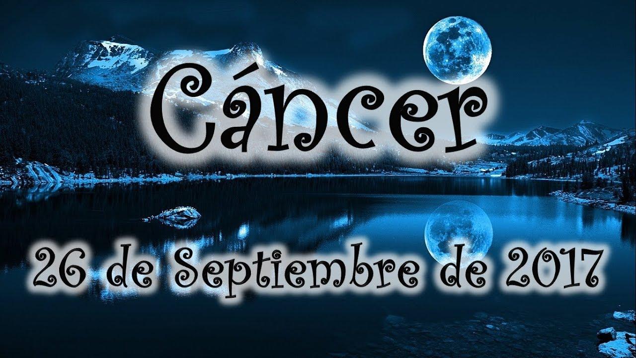 Horoscopo Cancer 26 De Septiembre De 2017 Youtube
