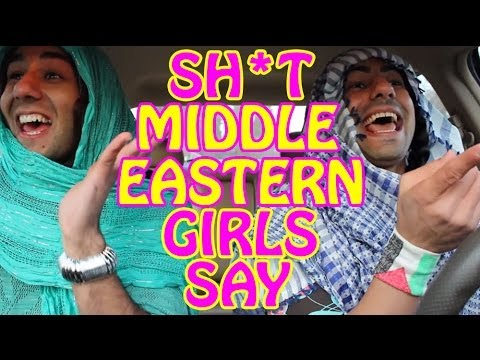 SHIT MIDDLE EASTERN GIRLS SAY