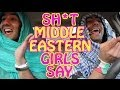 Sh*t Middle Eastern Girls Say video