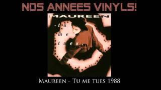 Maureen - Tu Me Tues 1988