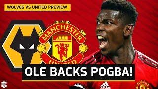 SOLSKJAER BACKS POGBA! Wolves vs Manchester United Preview