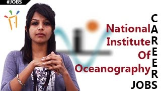 NIO – National Institute of Oceanography Recruitment Notification,Openings,Exam dates & results
