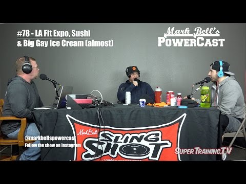 PowerCast #78 - LA Fit Expo, Sushi, and Big Gay Ice Cream (almost) | SuperTraining.TV
