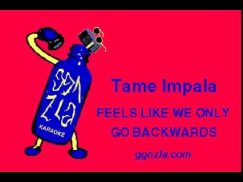 ggnzla KARAOKE 310, Tame Impala - FEELS LIKE WE ONLY GO BACKWARDS