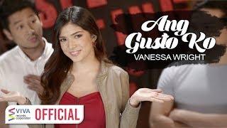 Video Vanessa Wright — Ang Gusto Ko [Official Music Video] download MP3, 3GP, MP4, WEBM, AVI, FLV Januari 2018