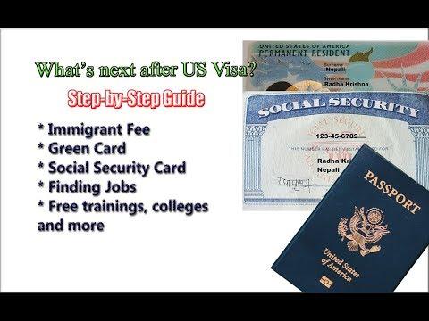 After US Immigrant Visa- Paying Fees, Green Card, Social Security, Jobs & More US Immigration Guide