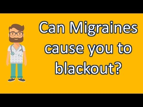 Can Migraines cause you to blackout ?   Health FAQ Channel