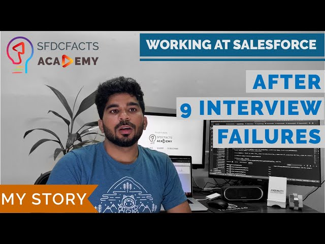 Working At Salesforce - After 9 Interview Failures - My Story