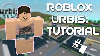 TUTORIAL! || Urbis #1 || ROBLOX