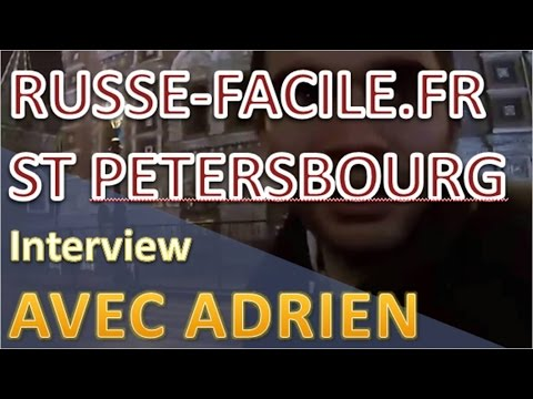 Interview - Adrien du blog Russe-Facile.fr /  Dans les rues de Saint Petersbourg