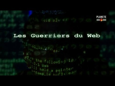 #documentaire :Les guerriers du web | Documentaire