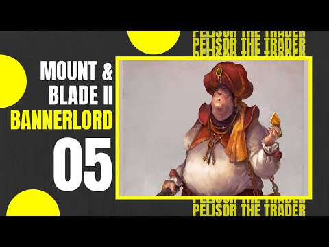(INSANE TRADES) Let's Play MOUNT AND BLADE 2 BANNERLORD Gameplay Part 5