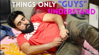 THINGS ONLY WE BOYS CAN UNDERSTAND | Rishhsome