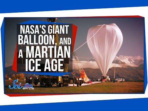 NASA's Giant Balloon, and a Martian Ice Age