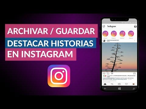 Cómo Archivar, Guardar y Destacar HISTORIAS en INSTAGRAM - Instagram Stories