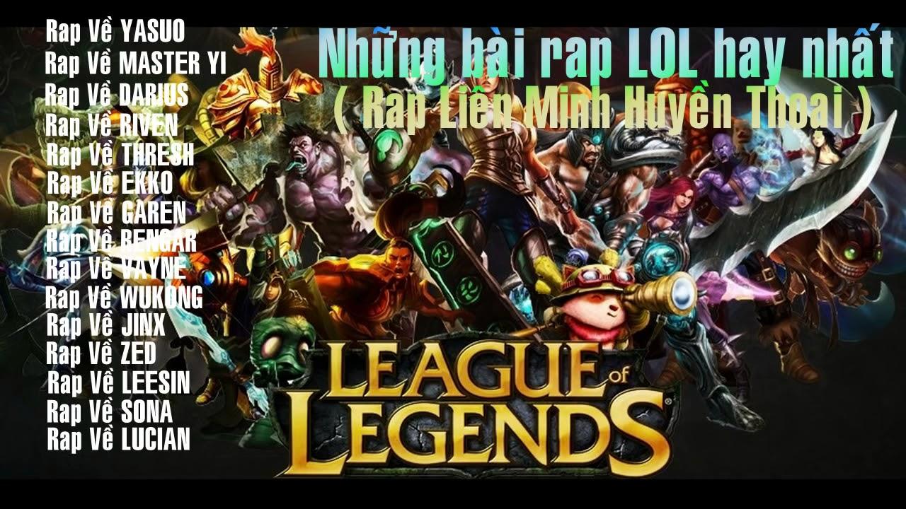 Tất cả những bài rap về các tướng trong lol của Kunzing