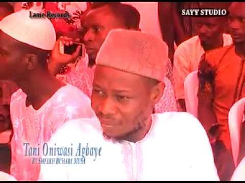 TANI ONIWASI AGBAYE -  Sheikh Buhari IBN Musa (Ajikobi 1) thumbnail