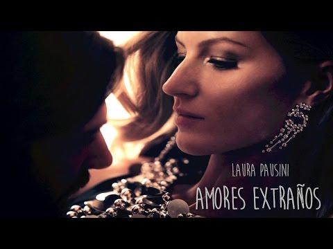 Laura Pausini - Amores Extraños - Letra