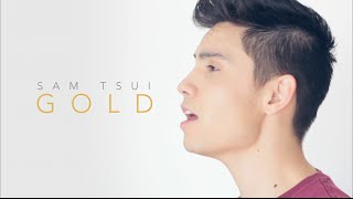 Gold (Kiiara) - Sam Tsui Cover